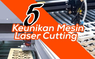 5 FAKTA UNIK MESIN LASER CUTTING