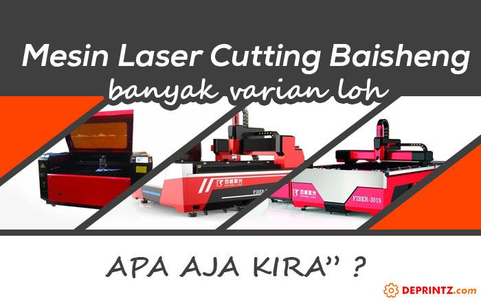 Macam-macam Varian Mesin Laser Cutting Baisheng sesuai dengan Bahannya