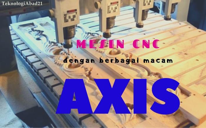 3 Fungsi AXIS yang semakin EXIS pada MESIN CNC Router
