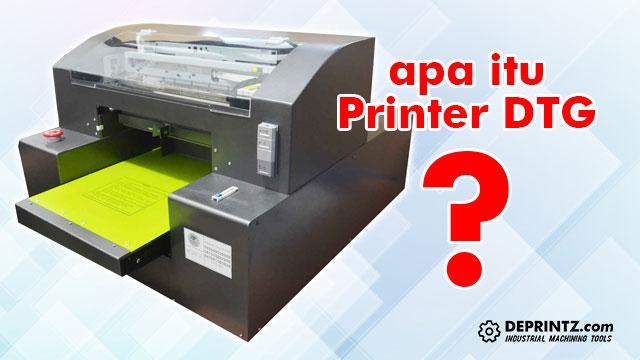 Apa itu Printer DTG?