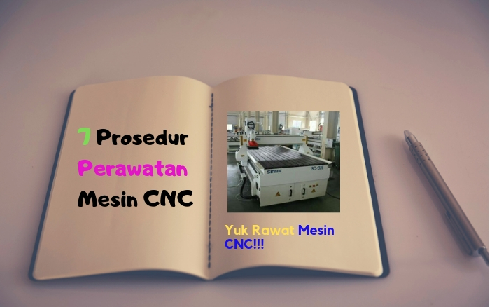 PENTING! 7 PROSEDUR Lengkap Perawatan MESIN CNC Router