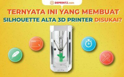 Kecenya Mesin Silhouette Alta 3D printer ini!