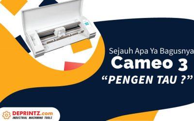 Pastikan Anda Tahu Review Mesin Cameo 3 ini !
