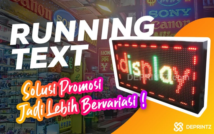 Running Text, Solusi Promosi Jadi Lebih Terkini!