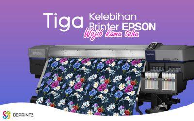 3 Kelebihan Printer Epson, Kualitas Fotomu Lebih Oke!