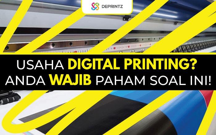 Mau Mulai Usaha Digital Printing? Wajib Tahu 6 poin ini!
