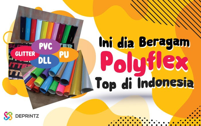 8 Jenis Polyflex Paling Top untuk Usaha Printing Anda!