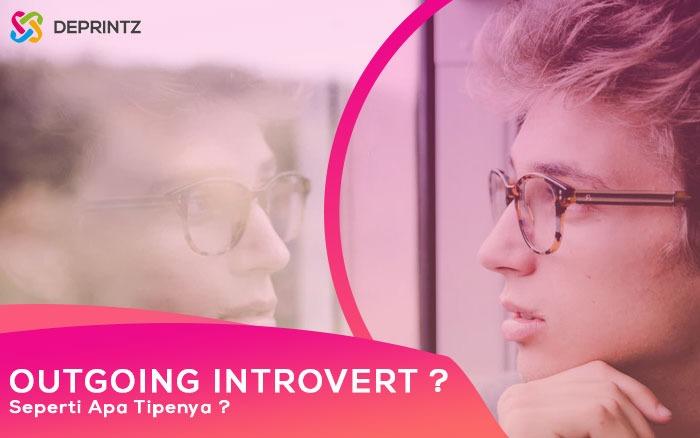 "5 Tipe Kepribadian ""Outgoing Introvert"", Mirip Andakah?"