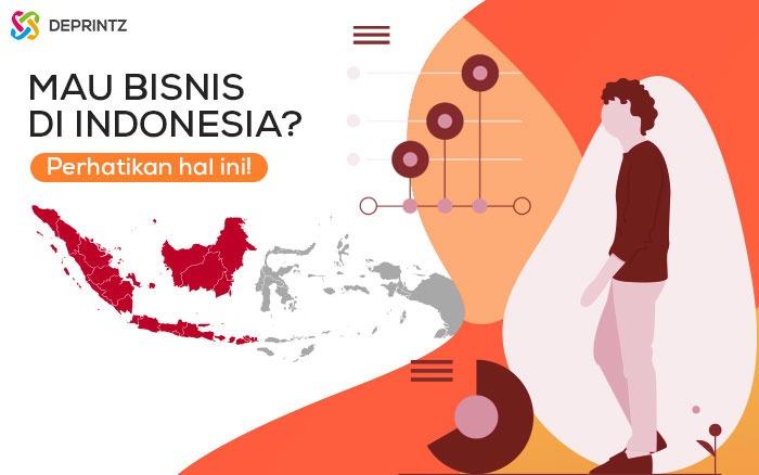 Perhatikan 3 Hal ini Sebelum Memulai Bisnis di Indonesia!