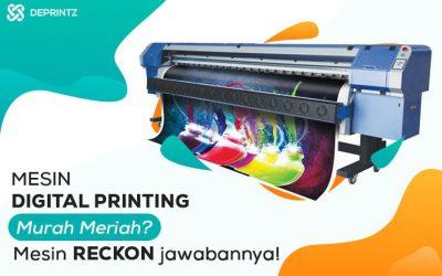 Mesin ReckOn, Mesin Digital Printing Outdoor Termurah!