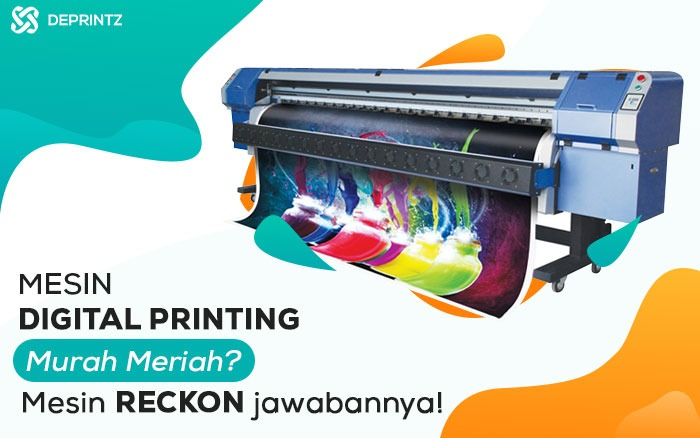 Mesin ReckOn, Mesin Digital Printing Outdoor Termurah!