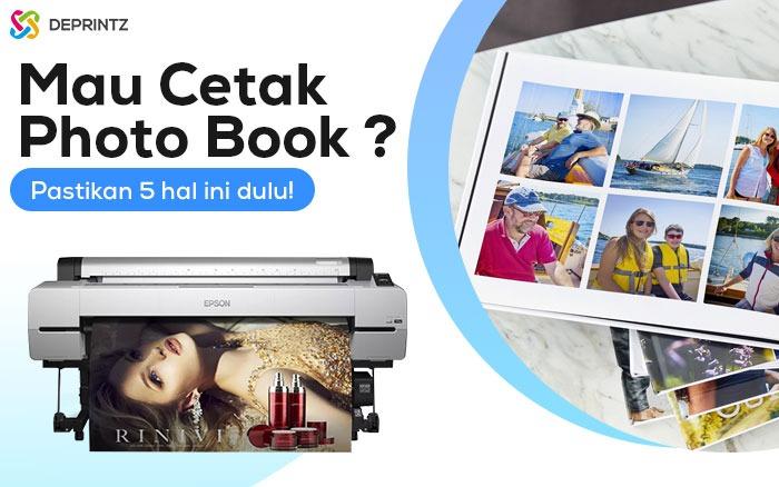 Perhatikan 5 hal ini sebelum mencetak Photo Book!