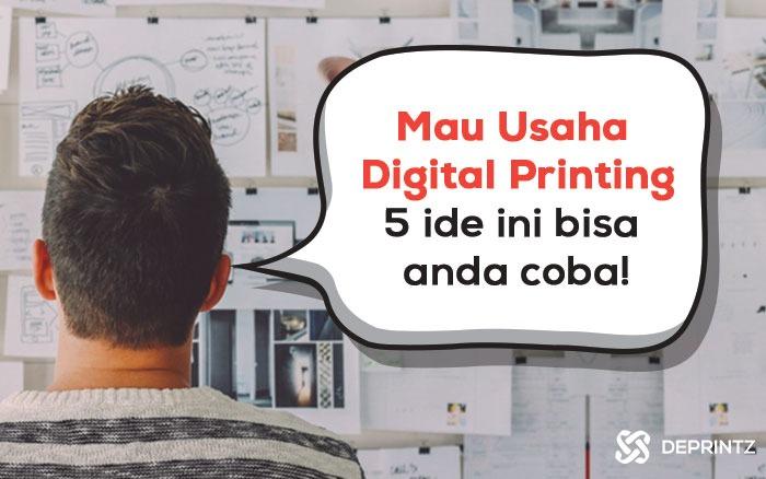 5 Ide Usaha Digital Printing yang Booming Setiap Tahun!