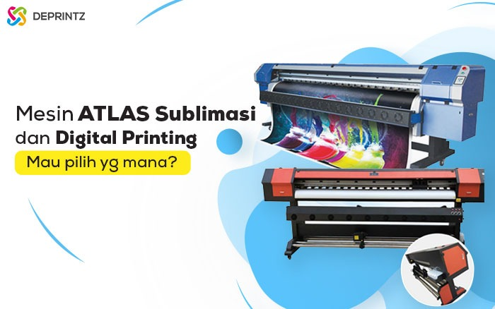 Mesin ATLAS Sublime & Digital printing, Pilih mana?