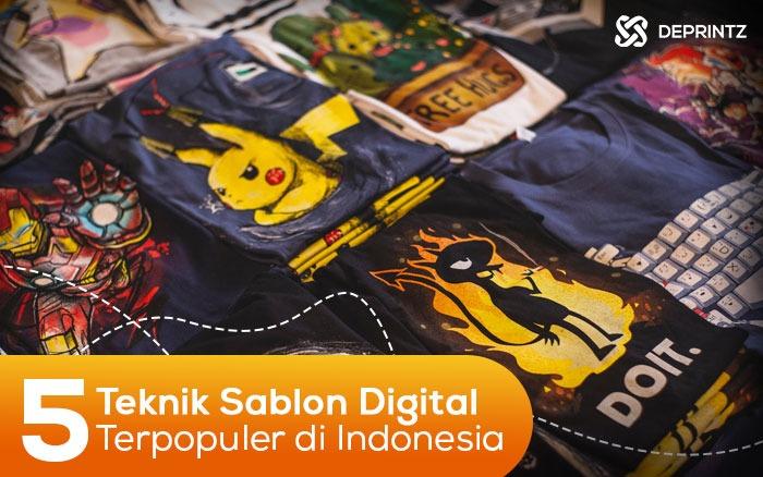5 Teknik Sablon Digital Terpopuler yang ada di Indonesia!