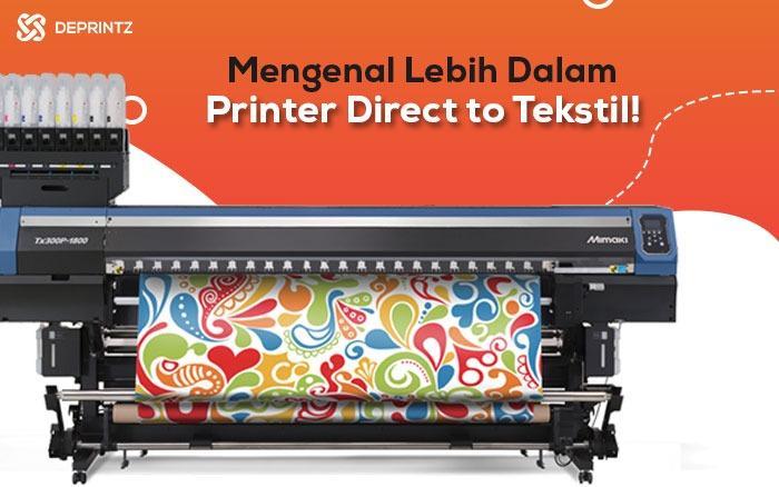 Mengenal Lebih Jauh Mesin Direct to Tekstil secara Detil!
