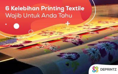 6 Kelebihan printing Tekstil dengan Beragam Kebutuhan!