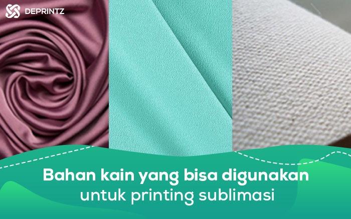 Mengenal Ragam Jenis Kain untuk Printing Sublimasi