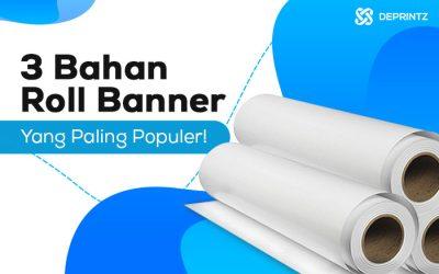 3 Jenis Bahan Roll Banner pada Digital Printing