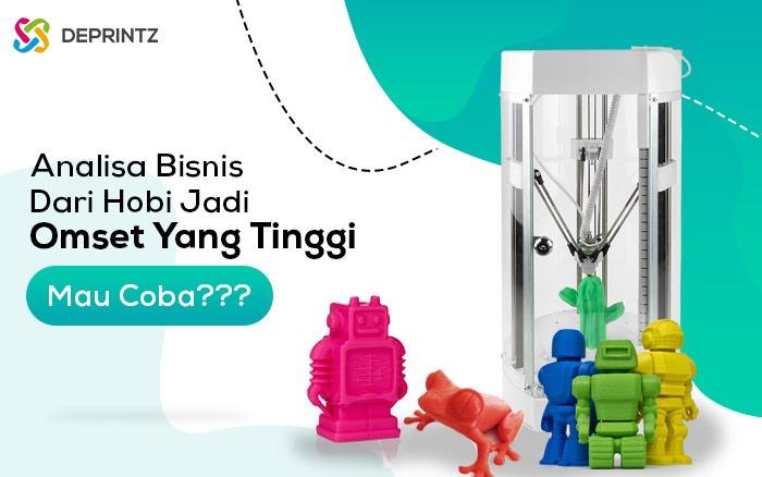 Peluang Bisnis Dari Hobi dunia 3D, 1 Tahun Modal Kembali!