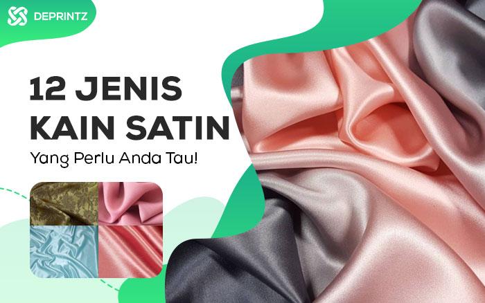 12 Jenis Kain Satin untuk Fashion di Indonesia