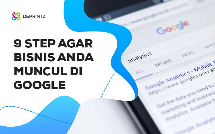 9 Step agar Bisnis Anda Muncul di Pencarian Google