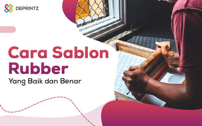 Cara Sablon Manual dengan Teknik Sablon Rubber!