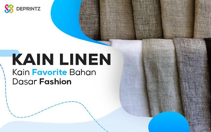 Kain Linen, Kain Favorite Tekstil yang ada di Dunia!