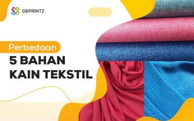 5 Perbedaan Kain Tekstil Murah yang Wajib Anda Tahu!