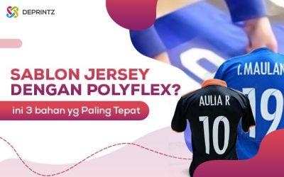 3 Bahan Polyflex yang Terbaik untuk Sablon Jersey