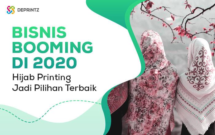 Peluang Usaha Hijab Printing Paling Booming di 2020