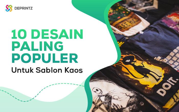 10 Desain Kaos yang Paling Populer & Trend di Indonesia