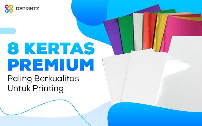 8 Kertas Premium Terpopuler Dalam Dunia Printing