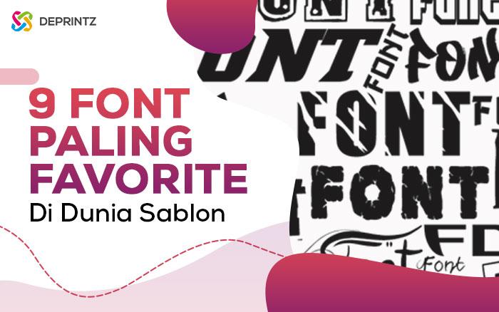 9 Font Paling Favorite Digunakan Untuk Sablon Kaos