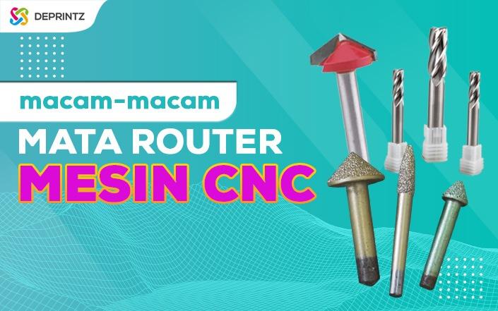 9 Jenis Mata Router Mesin CNC yang Sering Digunakan!