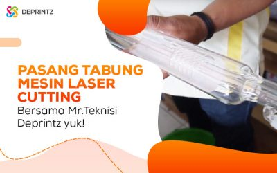 Cara Mudah Pasang Tabung Laser Bersama Mr.Teknisi Deprintz