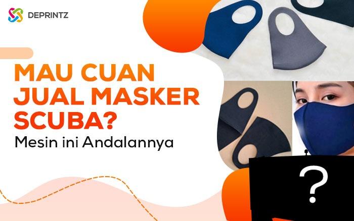 Peluang Usaha Masker Scuba, Hanya 7 Bulan Modal Kembali!