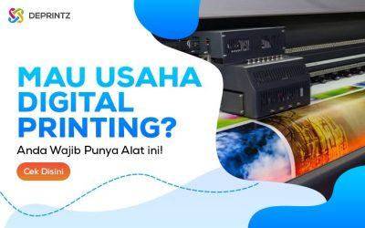 Mau Usaha Digital Printing? Wajib Punya Alat Ini Agar Mesin Gak Gampang Rusak!