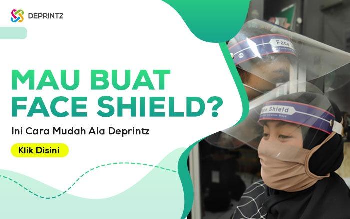 Jual Face Shield Ala Deprintz, Omset 60 jutaan Gak Sampai 1 Bulan!