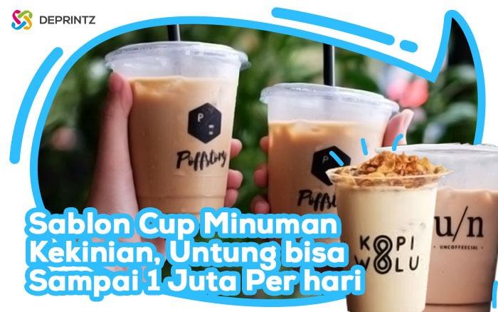 Peluang Bisnis Sablon Cup Kekinian, Untung Capai 1 Juta Per Hari!