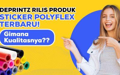 Deprintz Rilis Stiker Polyflex Baru, Hadirkan Warna Menarik Dengan Kualitas Terbaik