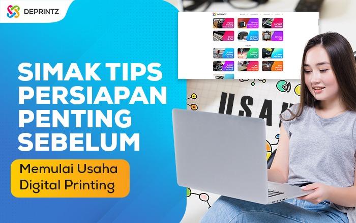 Usaha Digital Printing Itu Apa Sih? Pelajari Dulu 4 Tips Ini Sebelum Memulai