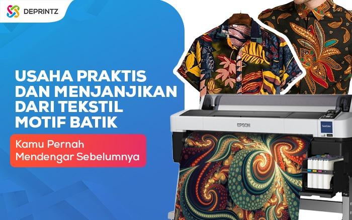 Prospek Usaha Batik Cetak Yang Sedang Populer di Tahun 2021